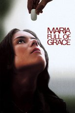 Thumbnail for Maria Full of Grace (2004)