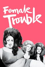 Thumbnail for Female Trouble (1974)